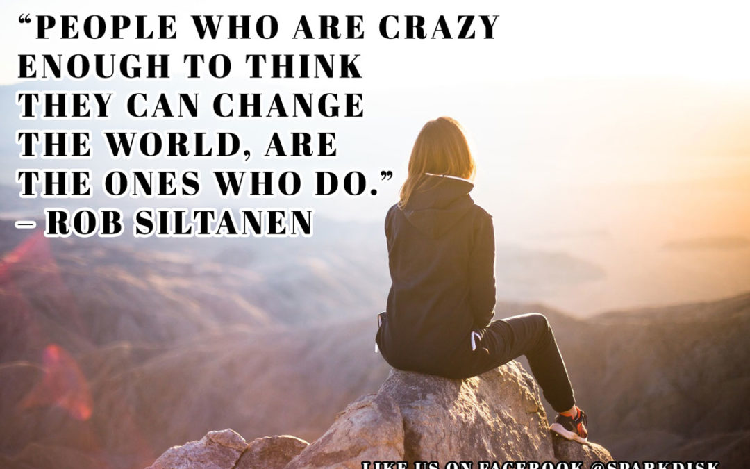 Inspirational Meme: People Who Are Crazy Enough to Think They Can Change